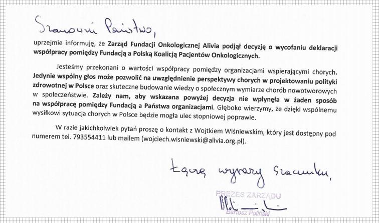 uprzejmie informuję, że Zarząd Fundacji Onkologicznej Alivia podjął decyzję o wycofaniu deklaracji współpracy pomiędzy Fundacją a Polską Koalicją Pacjentów Onkologicznych.