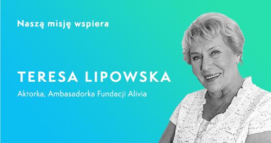 Teresa Lipowska, aktorka, ambasadorka Fundacji Alivia